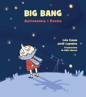 BIG BANG: ASTRONOMIA I POESIA.