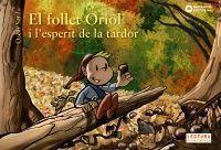 EL FOLLET ORIOL: I L'ESPERIT DE LA TARDOR