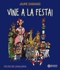 VINE A LA FESTA!