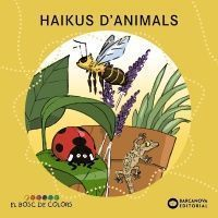 EL BOSC DE COLORS: HAIKUS D'ANIMALS