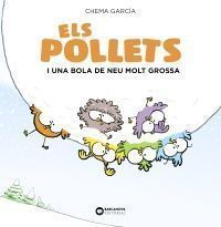 ELS POLLETS: I UNA BOLA DE NEU MOLT GROSSA