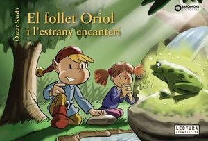EL FOLLET ORIOL I L'ESTRANY ENCANTERI