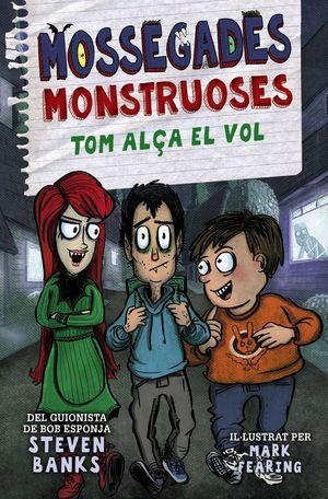 MOSSEGADES MONSTRUOSES 2: TOM ALÇA EL VOL
