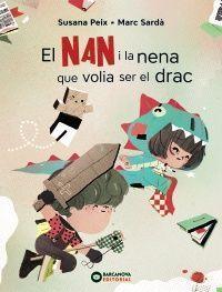EL NAN I LA NENA QUE VOLIA SER EL DRAC