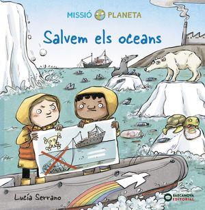 MISSIÓ PLANETA: SALVEM ELS OCEANS