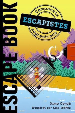 ESCAPISTES 1: CAMPANETA SEGRESTADA