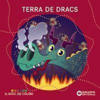 EL BOSC DE COLORS: TERRA DE DRACS