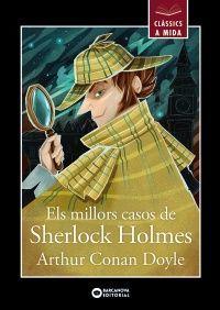 CLÀSSICS A MIDA: ELS MILLORS CASOS DE SHERLOCK HOLMES