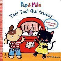 PEP&MILA: TOC! TOC! QUI TRUCA?