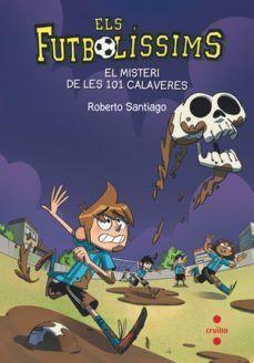 FUTBOLISSIMS 15: EL MISTERI DE LES 101 CALAVERES