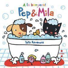 PEP & MILA:  A LA BANYERA!