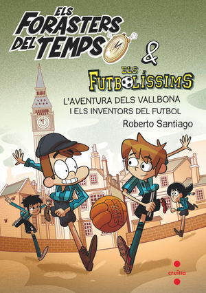 FORASTERS DEL TEMPS 9: L'AVENTURA DELS VALLBONA I ELS INVENTORS DEL FUTBOL