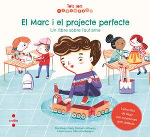 TOTS SOM ESPECIALS: EL MARC I EL PROJECTE PERFECTE