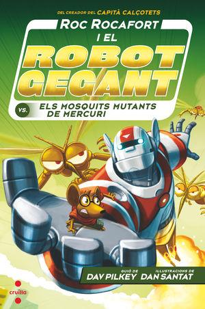 ROC ROCAFORT 2: I EL ROBOT GEGANT CONTRA ELS MOSQUITS MUTANTS DE MERCURI