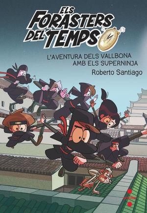 ELS FORASTERS DEL TEMPS 10: L'AVENTURA DELS VALLBONA AMB ELS SUPERNINJA
