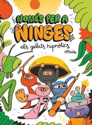 NOMÉS PER A NINGES 2: ELS GELATS HIPNÒTICS