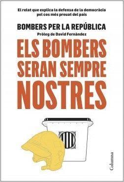 ELS BOMBERS SERÀN SEMPRE NOSTRES