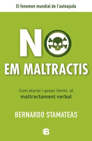 NO EM MALTRACTIS
