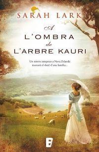 TRILOGÍA DEL KAURI II: A L'OMBRA DE L'ARBRE KAURI