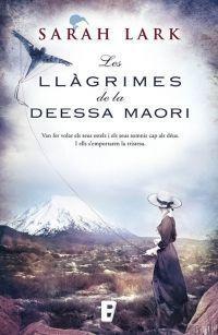 TRILOGÍA DEL ÁRBOL KAURI III: LES LLÀGRIMES DE LA DEESSA MAORÍ