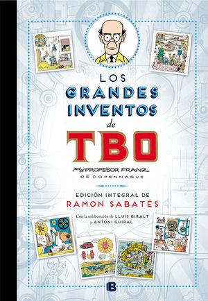 LOS GRANDES INVENTOS DE TBO (EDICIÓN INTEGRAL DE RAMÓN SABATÉS)