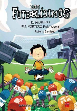 LOS FUTBOLISIMOS 3: EL MISTERIO DEL PORTERO FANTASMA