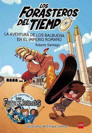 LOS FORASTEROS DEL TIEMPO 3: LA AVENTURA DE LOS BALBUENA EN EL
