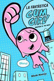 GUM GIRL 1: MASTEGA EL TEU DESTÍ