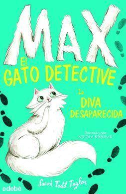 MAX GATO DETECTIVE 1: LA DIVA DESAPARECIDA