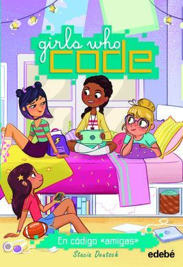 GIRL WHO CODE 1: EN CODIGO AMIGAS