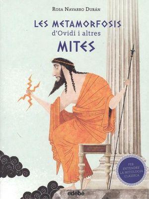 LES METAMORFOSIS D?OVIDI I ALTRES MITES (PER ENTENDRE LA MITOLOGIA CLÀSSICA)
