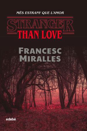 STRANGER THAN LOVE. MÉS ESTRANY QUE L?AMOR