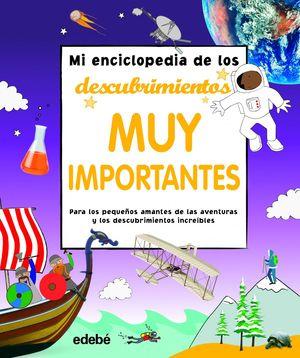 MI ENCICLOPEDIA DE LOS DESCUBRIMIENTOS MUY IMPORTANTES