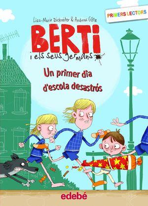 BERTY 1: UN PRIMER DIA D'ESCOLA DESASTRÓS