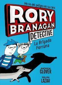 RORY BRANAGAN, 2. LA BRIGADA PERRUNA