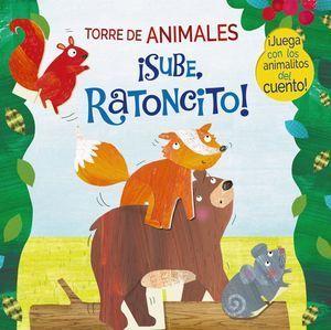 TORRE DE ANIMALES: ¡SUBE, RATONCITO!