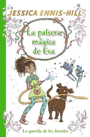 LA PULSERA MÁGICA DE EVA 3: LA GUARIDA DE LOS DUENDES