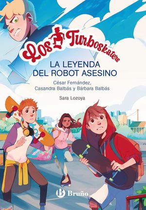 LOS TURBOSKATERS, 1: LA LEYENDA DEL ROBOT ASESINO