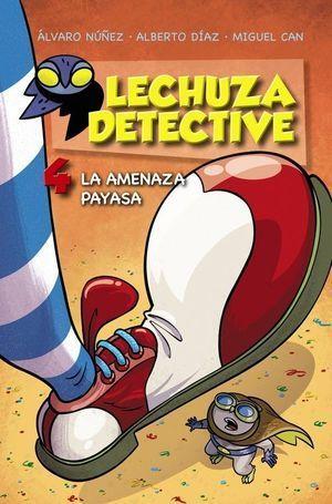 LECHUZA DETECTIVE 4: LA AMENAZA PAYASA