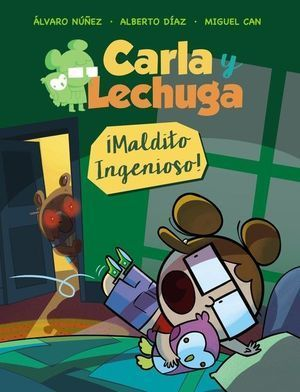CARLA Y LECHUGA 1: MALDITO INGENIOSO!