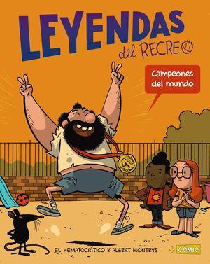 LEYENDAS DEL RECREO 1: CAMPEONES DEL MUNDO