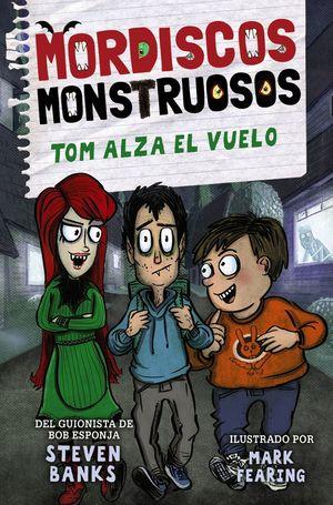 MORDISCOS MONSTRUOSOS 2: TOM ALZA EL VUELO