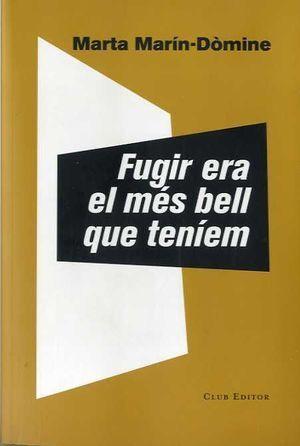 FUGIR ERA EL MɐS BELL QUE TENIEN