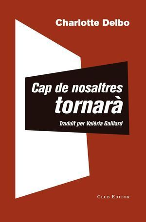 AUSCHWITZ I DESPRÉS 2: CAP DE NOSALTRES TORNARÀ / UN CONEIXEMENT INÚTIL