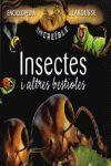 INCREIBLE ENCICLOPEDIA LAROUSSE: INSECTES I ALTRES BESTIOLES