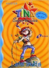 TINA SUPERBRUIXA 3: I ELS INDIS