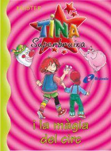 TINA SUPERBRUIXA 6: I LA MÀGIA DEL CIRC