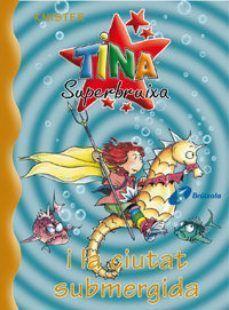 TINA SUPERBRUIXA 8: I LA CIUTAT SUBMERGIDA