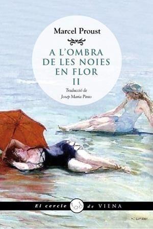 A LA RECERCA DEL TEMPS PERDUT 4: A L'OMBRA DE LES NOIES EN FLOR II