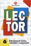 LECTOR 6 CAT: ENTRENAMENT LECTOR, VELOCITAT I COMPRENSIÓ